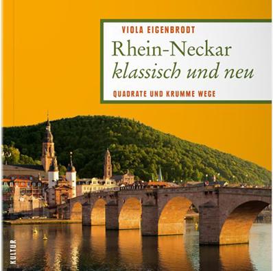 Rhein-Neckar klassisch und neu: Quadrate und krumme Wege